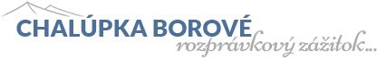 Chalúpka Borové - Rozprávkový zážitok